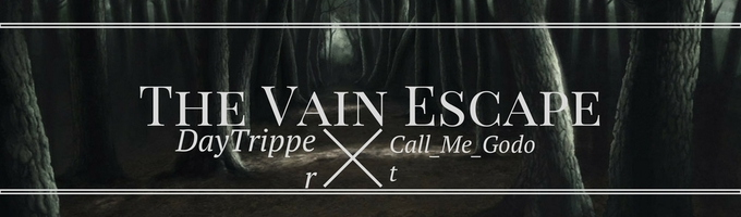 The Vain Escape