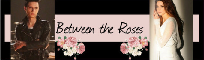 Between The Roses
