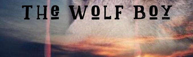 The Wolf Boy.